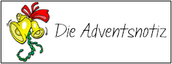 https://wochennotiz.de/tag/adventsnotiz/